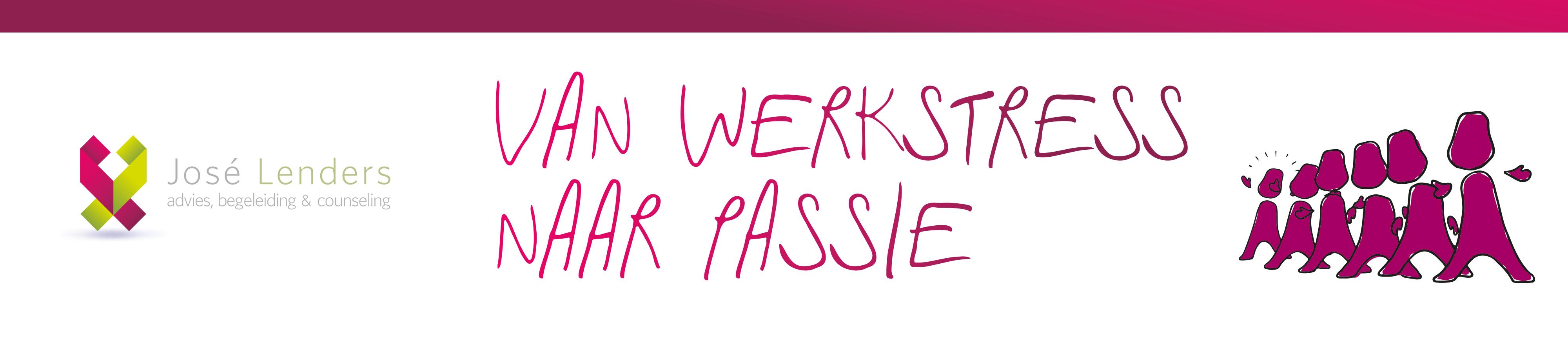 van Werkstress naar Passie